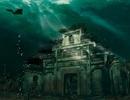 Thăm thành phố nghìn năm tuổi dưới... đáy hồ